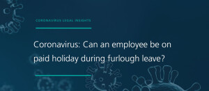 Coronavirus-legal-insights-annual-leave-and-furlough